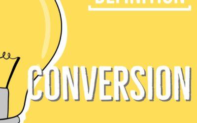 Définition : conversion et taux de conversion en marketing web